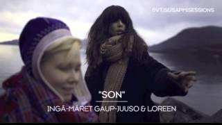 'Son' - Loreen & Ingá-Máret Gaup-Juuso (audio)   Sapmi Sessions 2014
