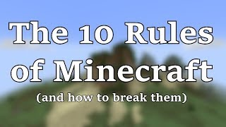 The 10 Rules of Minecraft (and How to Break Them)