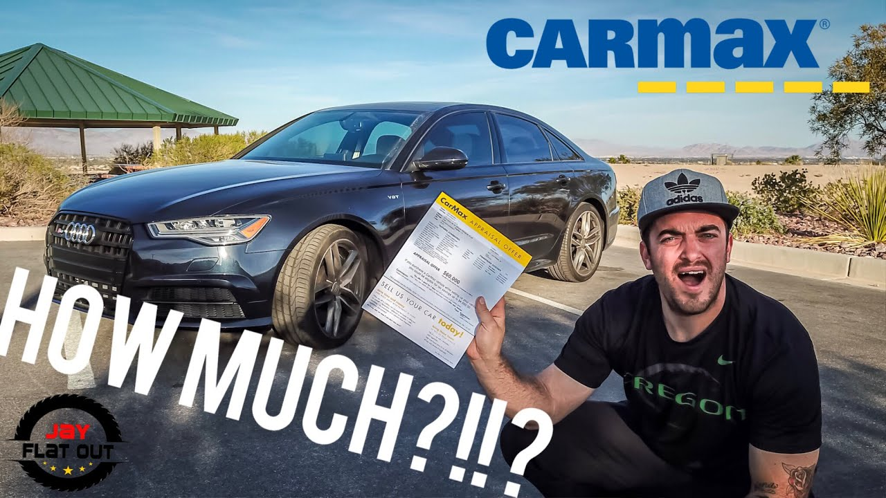 How Much Will CARMAX Buy My BRAND NEW Audi S6 For???? Jay Flat Out ...