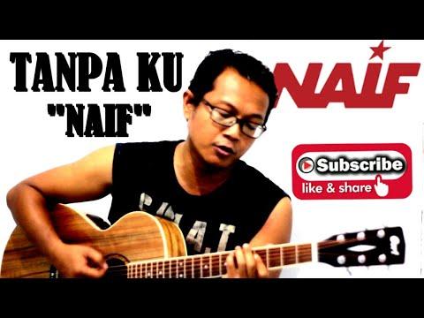 """""""NAIF"""" TANPA KU -  ACOUSTIC COVER By Diko"""