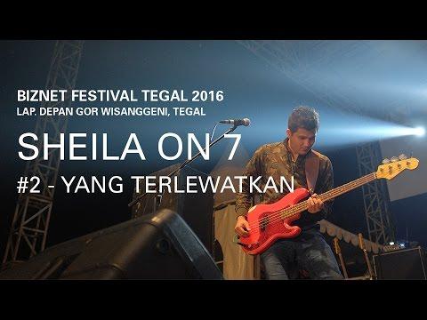 Biznet Festival Tegal 2016 : Sheila On 7 - Yang Terlewatkan