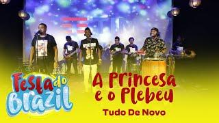 A Princesa e o Plebeu - Projeto Tudo De Novo (Festa do Brazil) FM O Dia