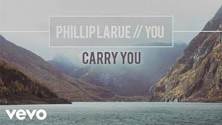 Phillip LaRue - Carry You (audio)