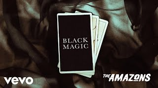 The Amazons - Black Magic