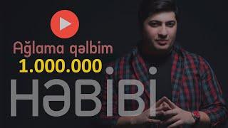Hebibi - Aglama qelbim 2019