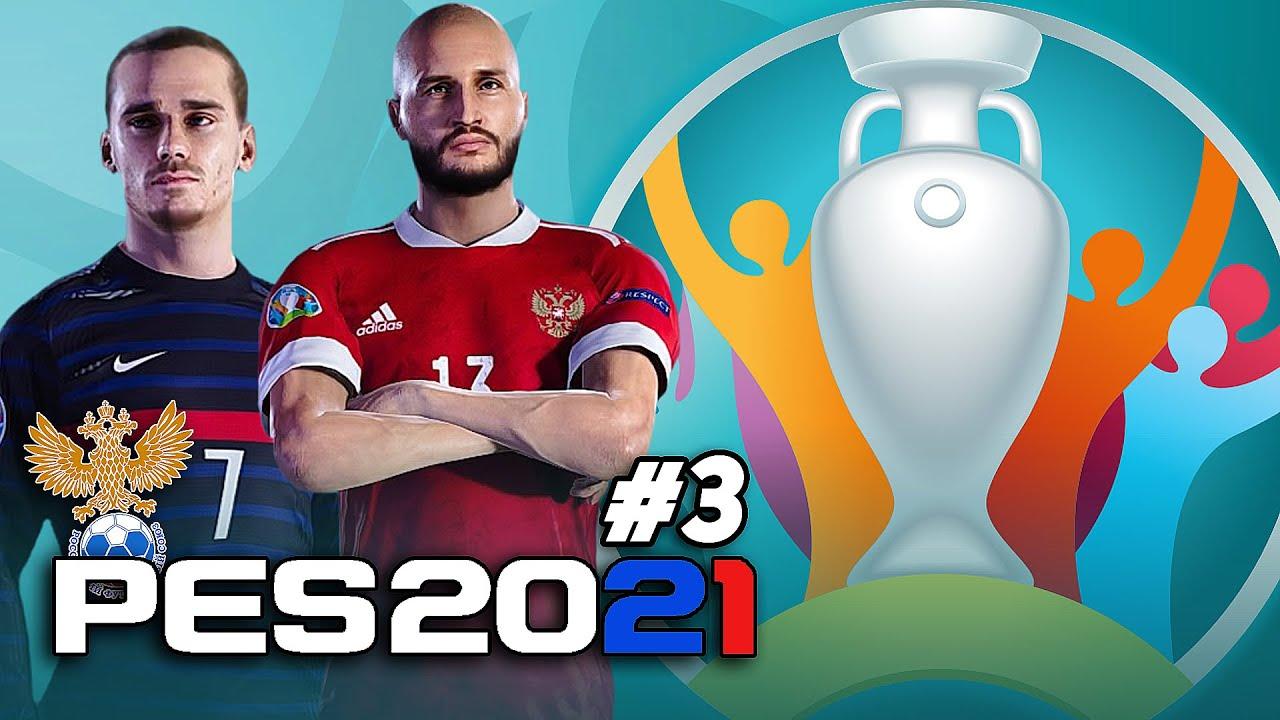 UEFA EURO 2020 за СБОРНУЮ РОССИИ в PES 2021 [#3]