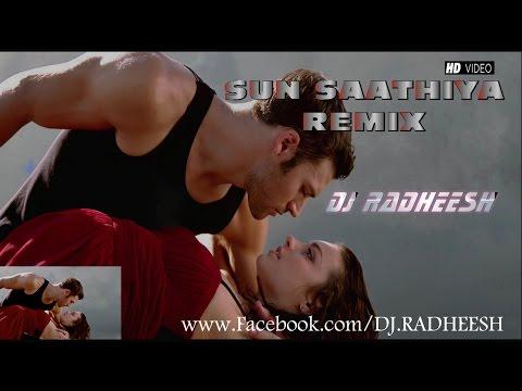 Sun Saathiya Remix(ABCD2) - DJ Radheesh