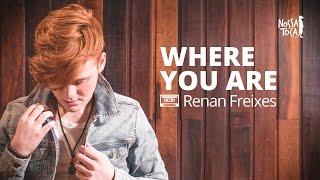 Baixar Where You Are - Hillsong Young (Renan Freixes cover) Nossa Toca