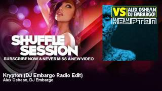 Alex Oshean, DJ Embargo - Krypton - DJ Embargo Radio Edit - ShuffleSession