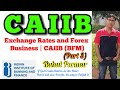 Exchange Rates and Forex Business (Part 3) - CAIIB (BFM) Video