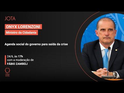 Onyx Lorenzoni: Agenda social do governo para saída da crise | 24/06