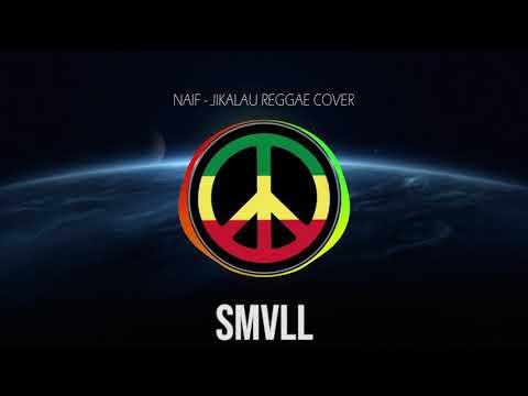 SMVLL Naif   Jikalau Reggae Cover Reggae Version
