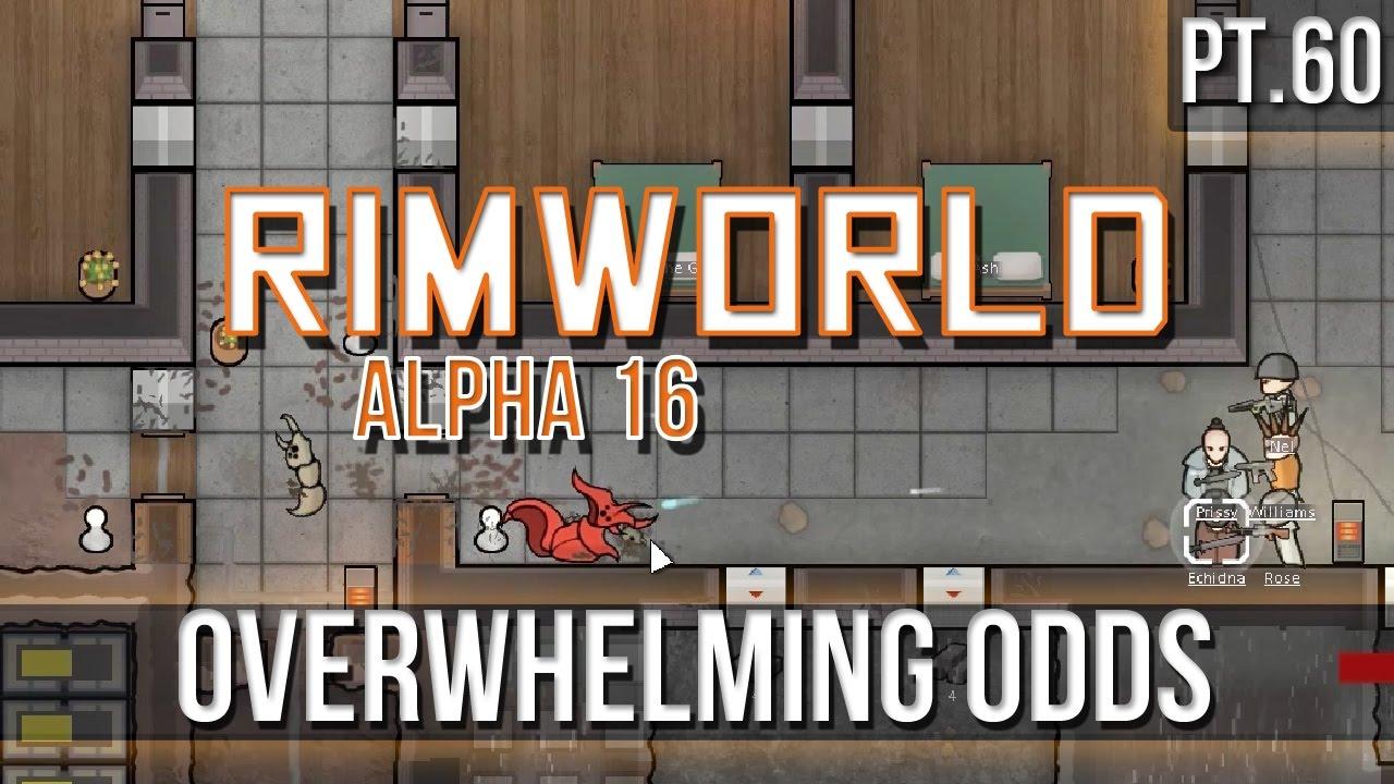 RIMWORLD - Overwhelming Odds! [Pt 60] A16
