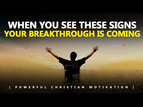 WHEN YOU SEE THESE SIGNS   YOUR BREAKTHROUGH IS COMING   Powerful Motivational & Inspirational Video