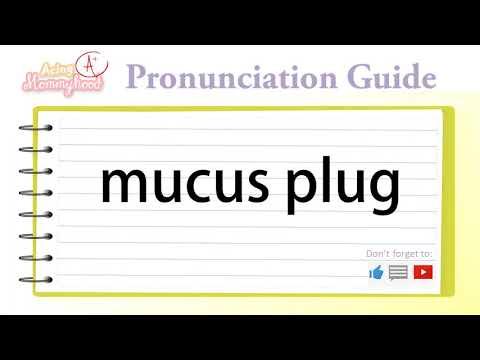 How to Pronounce:  Mucus Plug | Acing Mommyhood