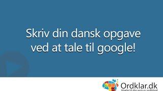 Skriv din dansk opgave ved at tale til google!