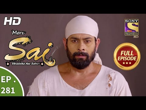 Mere Sai - Ep 281 - Full Episode - 22nd October, 2018 Mp3