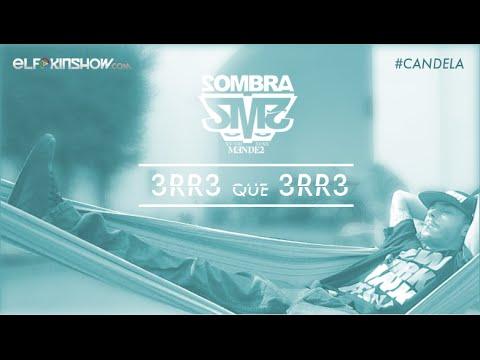 ERRE QUE ERRE - @SombraMendez - #CANDELA (2015)