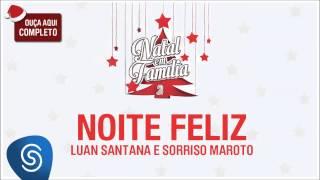 Luan Santana e Sorriso Maroto - Noite Feliz (Natal em Família 2) [Áudio Oficial]