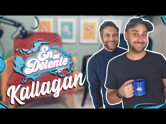 En Détente avec... Kallagan