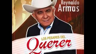 LOS PESARES DEL QUERER - REYNALDO ARMAS 2016