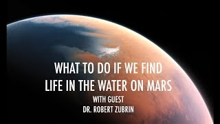 Colonizing Mars: What To Do If There Is Life In The Ground Water