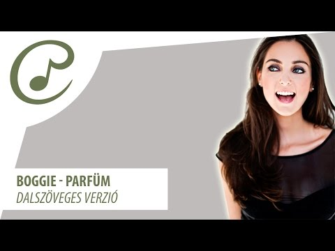 Boggie - Parfüm (dalszöveggel - lyric video)