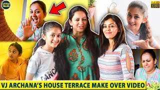 VJ Archana's House Terrace Make over Video - You Can't Miss it | VJ Archana House Tour - 05-04-2020 Tamil Cinema News