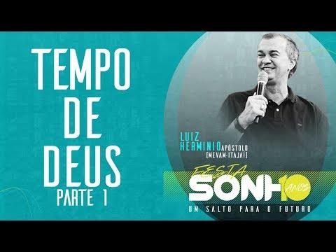 15/06/2018 - Tempo de Deus (Parte 1) - Apóstolo Luiz Hermínio