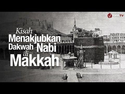 Ceramah Agama Islam: Kisah Menakjubkan Dakwah Nabi di Makkah - Ustadz Dr. Syafiq Riza Basalamah