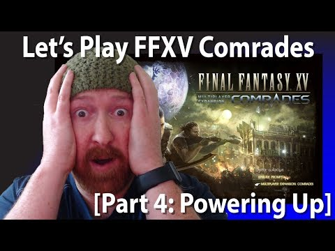 Let's Play Final Fantasy XV: Multiplayer Expansion Xbox One X Gameplay - Powering Up [Part 4]