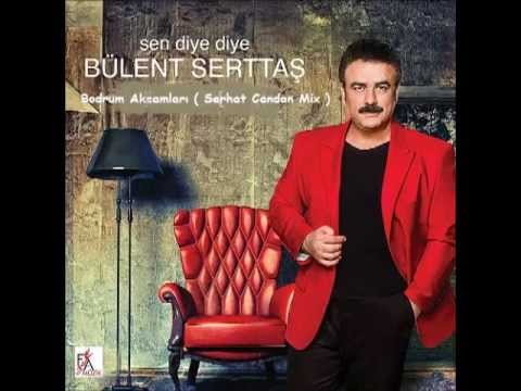 Bülent Serttaş - Bodrum Akşamları (Dj Serhat Candan Mix)