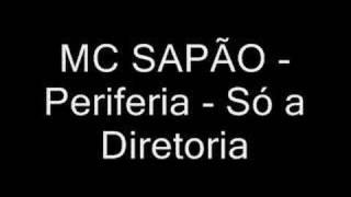 Mc Sapão - Periferia - Só a diretoria