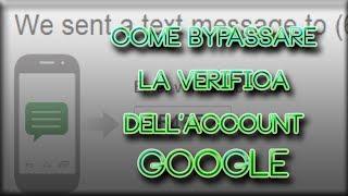 Come bypassare / evitare la verifica dell' account Google [UNICO METODO FUNZIONANTE 2013]