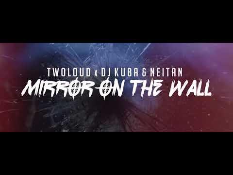 twoloud X DJ KUBA & NEITAN - Mirror on the wall | OUT NOW