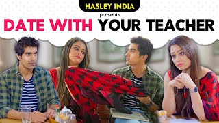 Date With Your Teacher Ft. Keshav Sadhna, Shreya Singh   Hasley India   The Indian Web Series