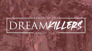 Beware of the Dream Killers