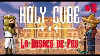 Holycube IV #10 - La Rosace de Feu !