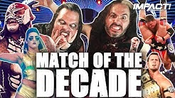 Top 10 IMPACT Wrestling Matches Of The DECADE (2010-2019)
