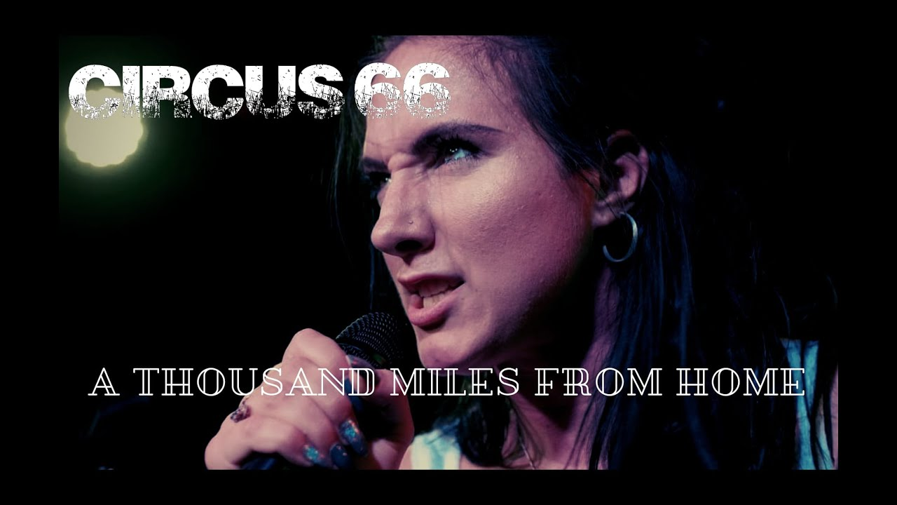 Circus 66 -  A Thousand Miles From Home **OFFICIAL MUSIC VIDEO**