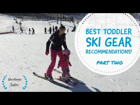 Best Toddler Ski Gear - Part Two Of Our Toddler Ski Series!