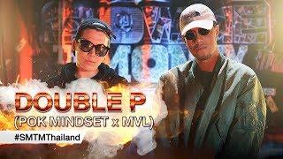 SMTM Thailand (POK MINDSET x MVL) - DOUBLE P 【Official MV】