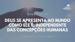 Culto 03/01/2021 - Deus se Apresenta ao Mundo como Ele É, independente das concepções