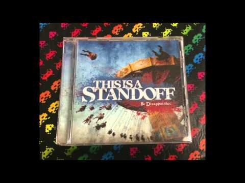 This Is A Standoff ‎– Be Disappointed (Full)