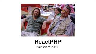 Introduction to ReactPHP and asynchronous PHP