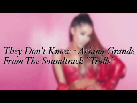Ariana Grande - They Don't know Lyrics