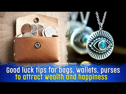 Good luck tips for bags, wallets, purses to attract wealth and happiness   Vastu Shastra, Feng shui