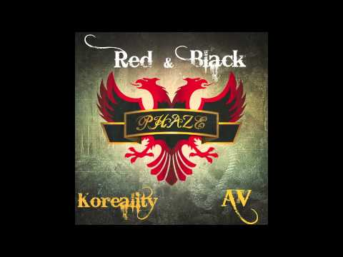 PhaZe Ft. Koreality & AV - Red and Black (Kuq e Zi)