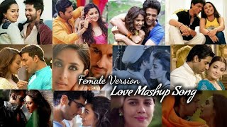Love 💖 Mashup | Female Version | Song 2018 | Feel The Love | By Find Out Think