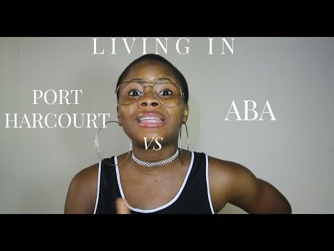 10 REASONS I LOVE LIVING IN PORT HARCOURT COMPARED TO ABA